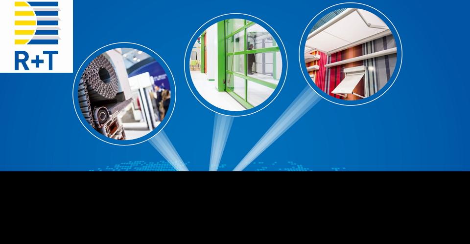 슈투트가르트 블라인드,차광,도어 박람회R+T 2018Leading World Trade Fair for Roller Shutters, Doors / Gates and Sun Protection Systems